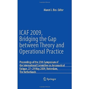 ICAF 2009, Bridging the Gap between Theory and Operational Practice: Proceedings of the 25th Symposium, New Book (9789048127450)