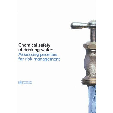 Chemical Safety of Drinking-Water: Assessing Priorities for Risk Management, Used Book (9789241546768)