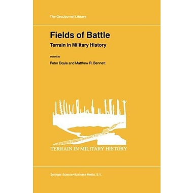 Fields of Battle: Terrain in Military History (GeoJournal Library), Used Book (9789048159406)