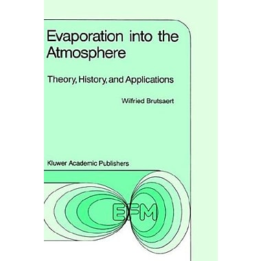 Evaporation into the Atmosphere: Theory, History and Applications (Environmental Fluid Mechanics) (9789027712479)