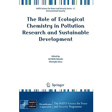 The Role of Ecological Chemistry in Pollution Research and Sustainable Development(NATO Science for P (9789048129010)