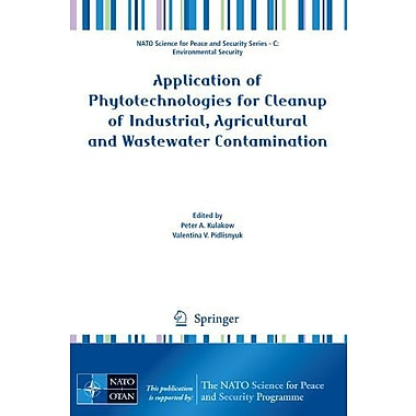 Application of Phytotechnologies for Cleanup of Industrial, Agricultural and Wastewater Contamination (9789048135912)