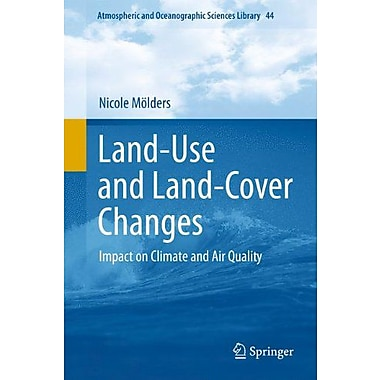 Land-Use and Land-Cover Changes: Impact on Climate and Air Quality(Atmospheric and Oceanographic Scie (9789400715264)