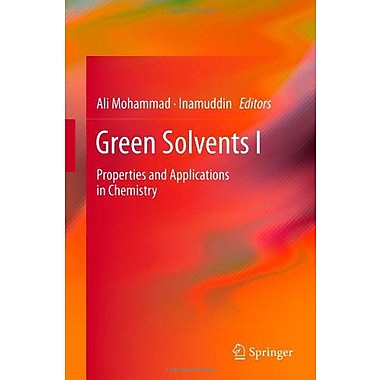 Green Solvents I: Properties and Applications in Chemistry, New Book (9789400717114)