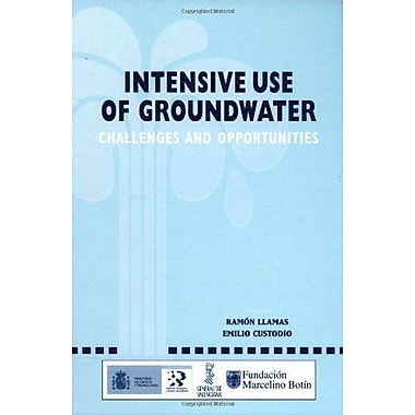 Intensive Use of Groundwater:: Challenges and Opportunities, New Book (9789058093905)