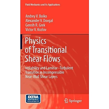 Physics of Transitional Shear Flows: Instability and Laminar-Turbulent Transition in Incompressible Ne, New Book (9789400724976)