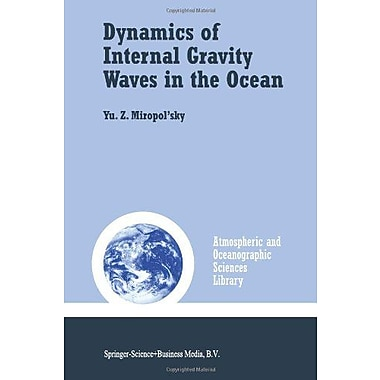 Dynamics of Internal Gravity Waves in the Ocean (Atmospheric and Oceanographic Sciences Library) (9789048156924)