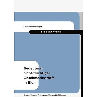 Bedeutung nicht-fluchtiger Geschmacksstoffe in Bier (German Edition), Used Book (9783833406935)