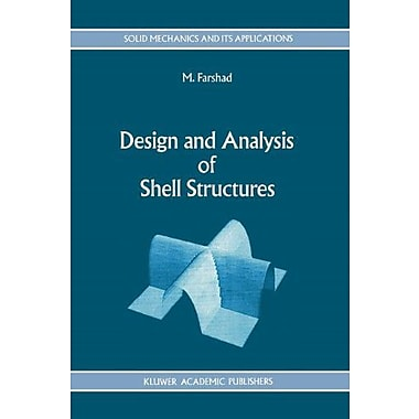 Design and Analysis of Shell Structures (Solid Mechanics and Its Applications) (9789048142002)