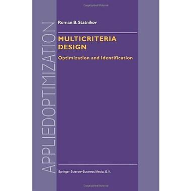 Multicriteria Design: Optimization and Identification (Applied Optimization), New Book (9789048151653)
