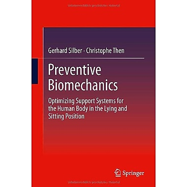 Preventive Biomechanics: Optimizing Support Systems for the Human Body in the Lying and Sitting Position,(9783642290022)