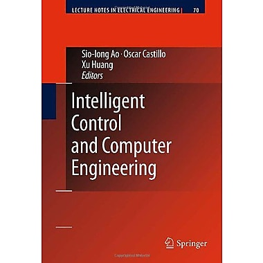 Intelligent Control and Computer Engineering (Lecture Notes in Electrical Engineering) (9789400702851)