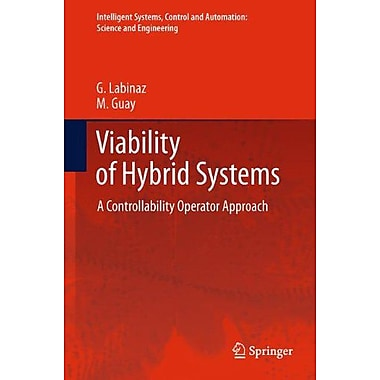Viability of Hybrid Systems: A Controllability Operator Approach(Intelligent Systems, Control and Aut (9789400725201)