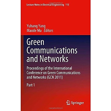 Green Communications and Networks: Proceedings of the International Conference on Green Communications, New Book (9789400721685)