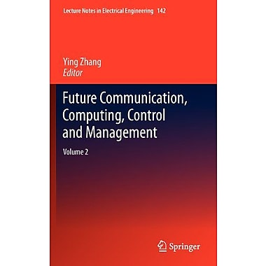 Future Communication, Computing, Control and Management: Volume 2 (Lecture Notes in Electrical Engineering), New (9783642273131)
