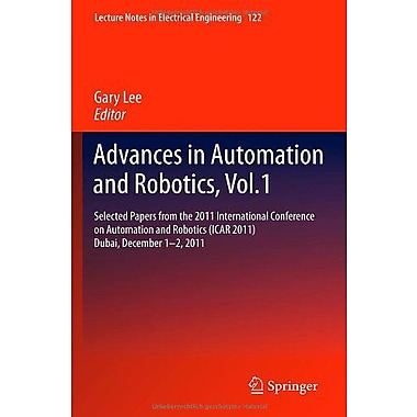 Advances in Automation and Robotics, Vol.1: Selected papers from the 2011 International Conference on , New Book (9783642255526)