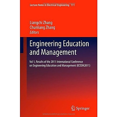 Engineering Education and Management: Vol 1, Results of the 2011 International Conference on Engineer, Used Book (9783642248221)