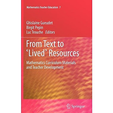 From Text to 'Lived' Resources: Mathematics Curriculum Materials and Teacher Development(Mathematics (9789400719651)