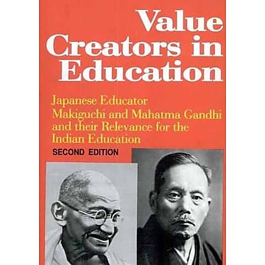 Value Creators in Education: Japanese Educator Makiguchi and Mahatma Gandhi and Their Relevance for I (9788186030608)