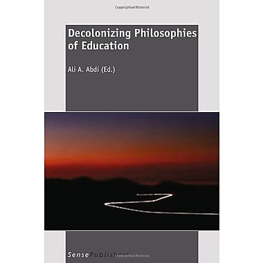 Decolonizing Philosophies of Education, New Book (9789460916854)