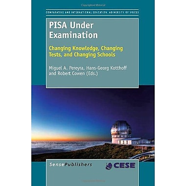 PISA Under Examination: Changing Knowledge, Changing Tests, and Changing Schools (9789460917387)