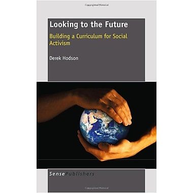Looking to the Future: Building a Curriculum for Social Activism, Used Book (9789460914706)