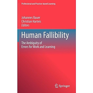 Human Fallibility: The Ambiguity of Errors for Work and Learning (Professional and Practice-based Learning), Used(9789048139408)