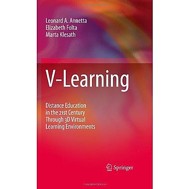 V-Learning: Distance Education in the 21st Century Through 3D Virtual Learning Environments (9789048136209)