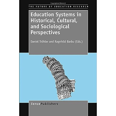 Education Systems in Historical, Cultural, and Sociological Perspectives, Used Book (9789460918254)