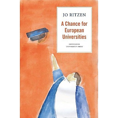 A Chance for European Universities: Or: Avoiding the Looming University Crisis in Europe, New Book (9789089642295)
