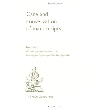 Care and Conservation of Manuscripts 1: Proceedings of the First International Seminar held at the Uni, New Book (9788770230728)