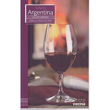 Vinos De Argentina/ Wines from Argentina(Un Recorrido Por La Cava Y El Bar/ a Visit to the Wine Cellar, New Book (9789580496465)