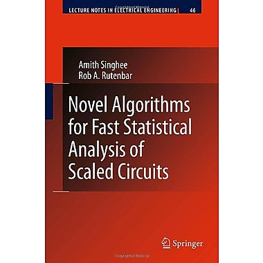 Novel Algorithms for Fast Statistical Analysis of Scaled Circuits (Lecture Notes in Electrical Engineering), Used(9789048130993)