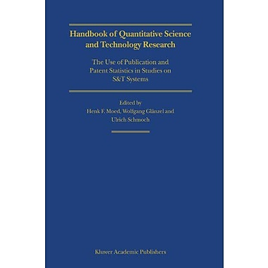 Hand of Quantitative Science and Technology Research: The Use of Publication and Patent Statistics in , New Book (9789048167098)