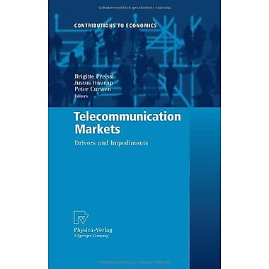 Telecommunication Markets: Drivers and Impediments (Contributions to Economics), New Book (9783790820812)