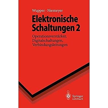 Elektronische Schaltungen 2: Operationsverstarker, Digitalschaltungen, Verbindungsleitungen(Springer-, Used Book (9783642648441)