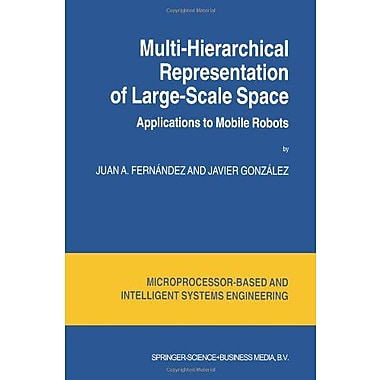 Multi-Hierarchical Representation of Large-Scale Space: Applications to Mobile Robots(Intelligent Syst, New Book (9789048158614)