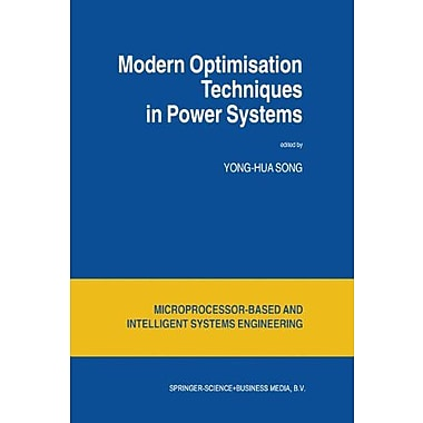 Modern Optimisation Techniques in Power Systems(Intelligent Systems, Control and Automation: Science a, New Book (9789048152162)