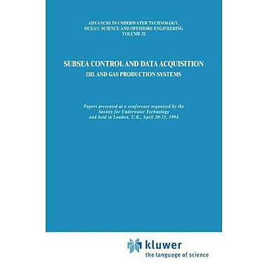 Subsea Control and Data Acquisition: for Oil and Gas Production Systems(Advances in Underwater Techno, Used Book (9789048143849)