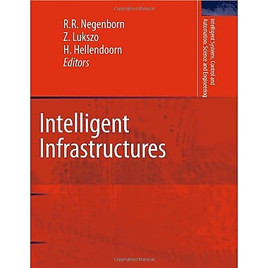 Intelligent Infrastructures (Intelligent Systems, Control and Automation: Science and Engineering), New Book (9789048135974)