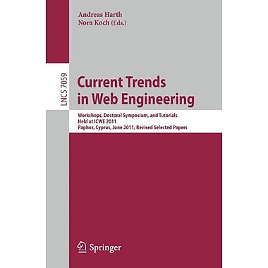 Current Trends in Web Engineering: Workshops, Doctoral Symposium, and Tutorials, Held at ICWE 2011, P (9783642279966)