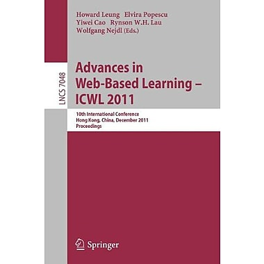 Advances in Web-based Learning - ICWL 2011: 10th International Conference, Hong Kong, China, December , New Book (9783642258121)