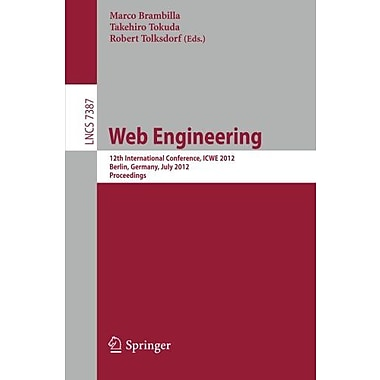 Web Engineering: 12th International Conference, ICWE 2012, Berlin, Germany, July 23-27, 2012, Proceed, Used Book (9783642317521)
