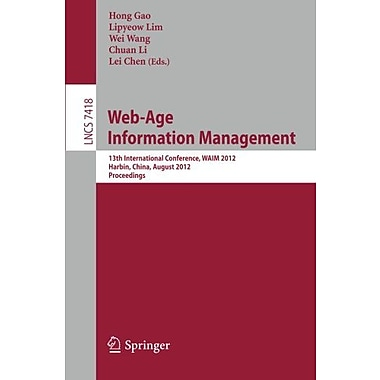 Web-Age Information Management: 13th International Conference, WAIM 2012, Harbin, China, August 18-20,, New Book (9783642322808)