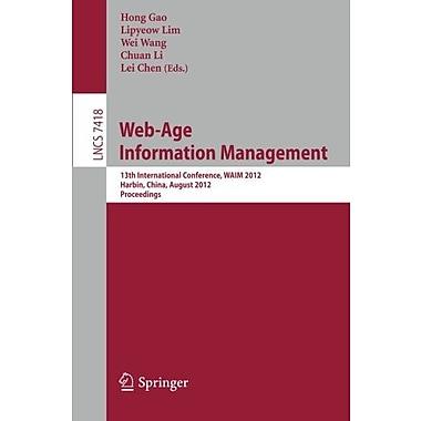 Web-Age Information Management: 13th International Conference, WAIM 2012, Harbin, China, August 18-20 (9783642322808)