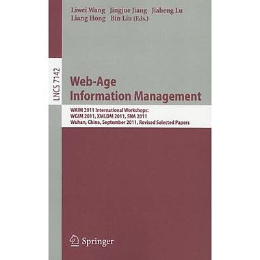 Web-Age Information Management: WAIM 2011 International Workshops: WGIM 2011, XMLDM 2011, SNA 2011, W, Used Book (9783642286346)