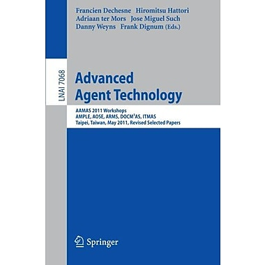 Advanced Agent Technology: AAMAS Workshops 2011, AMPLE, AOSE, ARMS, DOCM³AS, ITMAS, Taipei, Taiwa, New Book (9783642272158)
