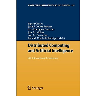 Distributed Computing and Artificial Intelligence: 9th International Conference(Advances in Intellige, Used Book (9783642287640)