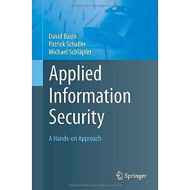 Applied Information Security: A Hands-on Approach, New Book (9783642244735)