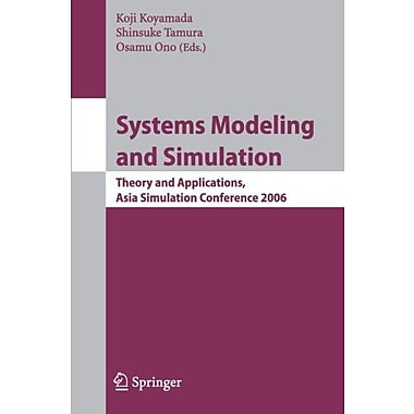 Systems Modeling and Simulation: Theory and Applications, Asian Simulation Conference 2006 (9784431490210)